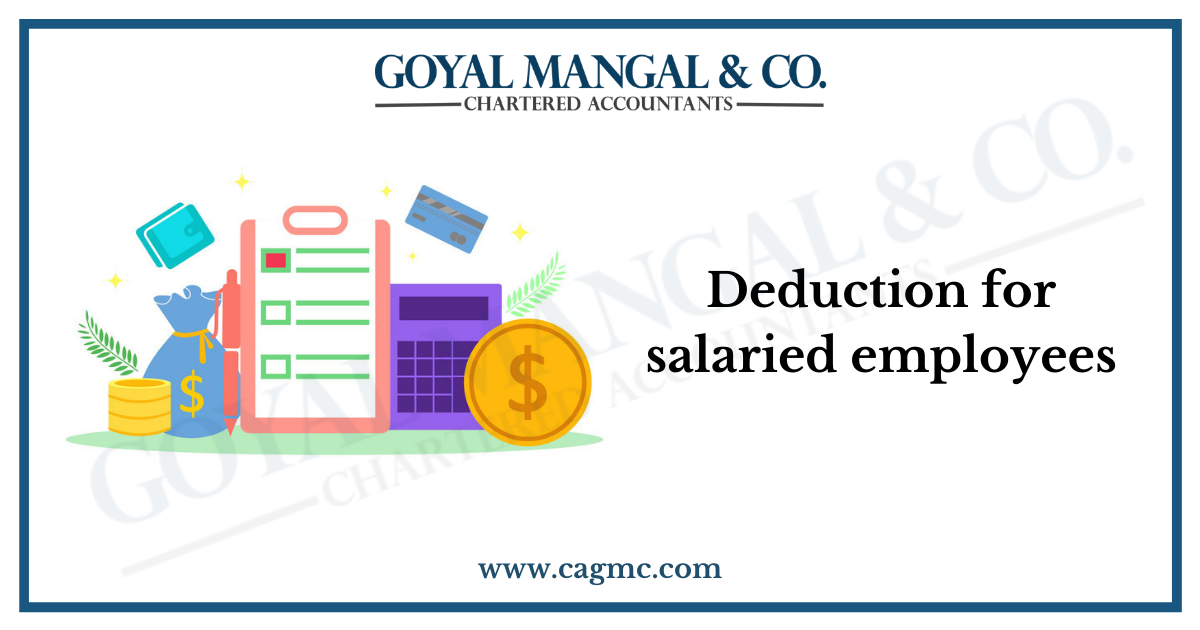 Deduction for salaried employees - Goyal Mangal & Company