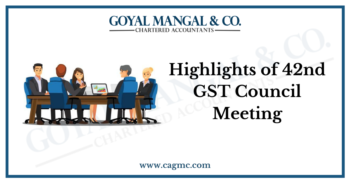 Highlights of 42nd GST Council Meeting
