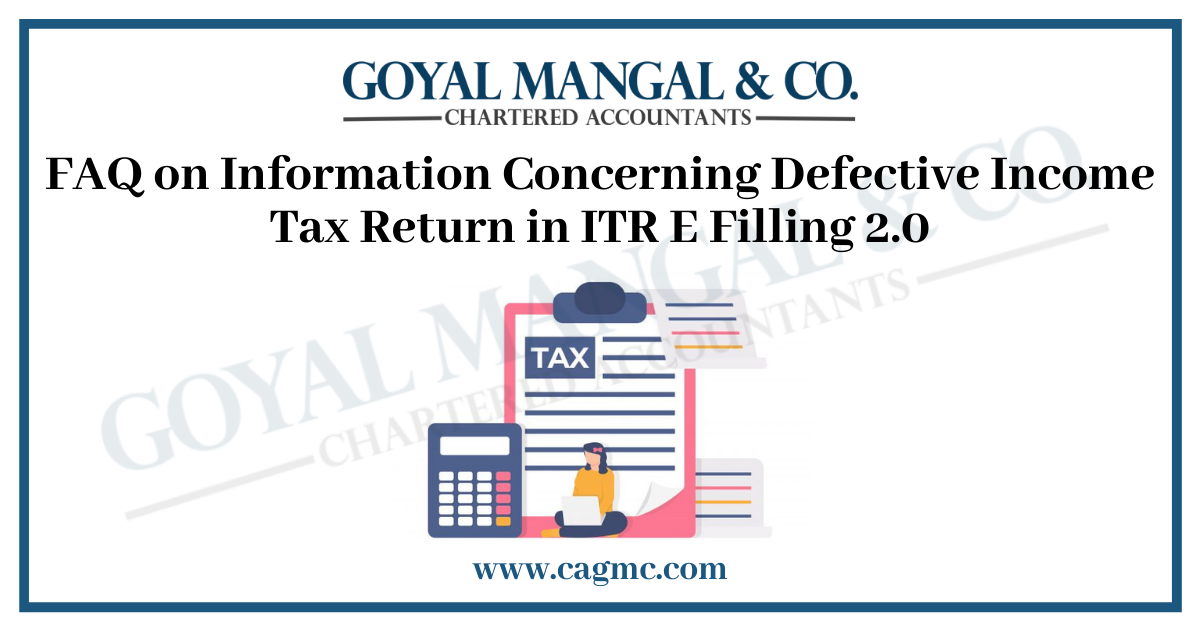 FAQ on Information Concerning Defective Income Tax Return in ITR E Filling 2.0
