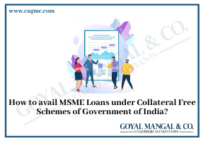 How to avail MSME Loans under Collateral Free Schemes of Government of India