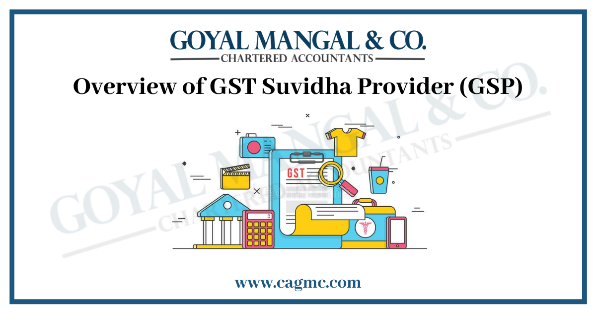 Overview of GST Suvidha Provider (GSP)
