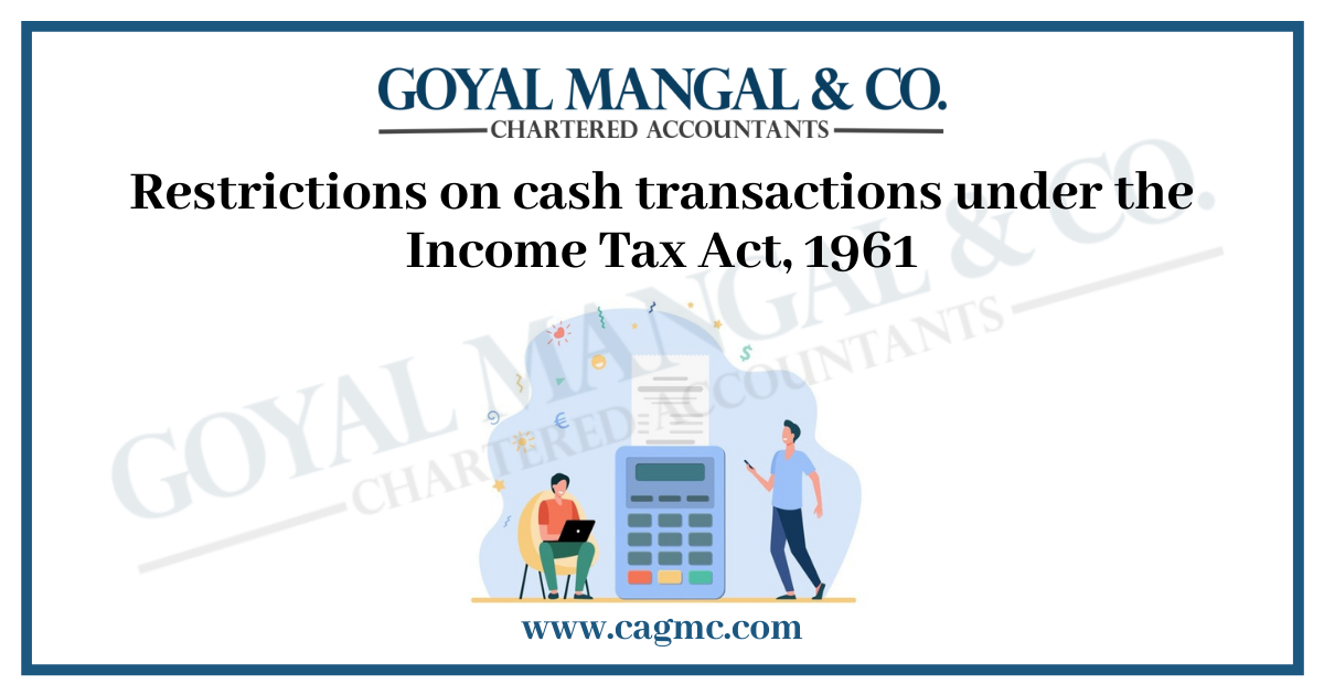 Restrictions on cash transactions under the Income Tax Act, 1961