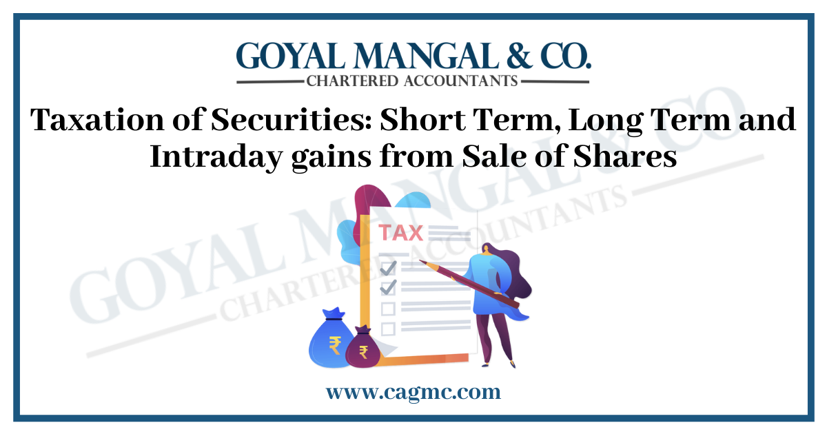 Taxation of Securities: Short Term, Long Term and Intraday gains from Sale of Shares
