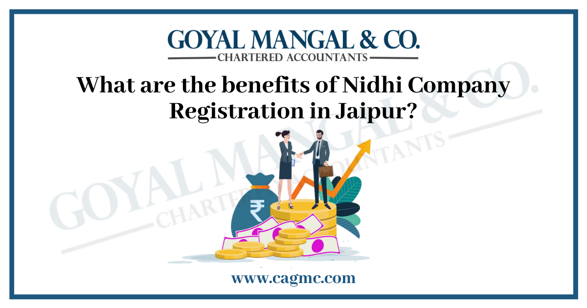 What are the benefits of Nidhi Company Registration in Jaipur?