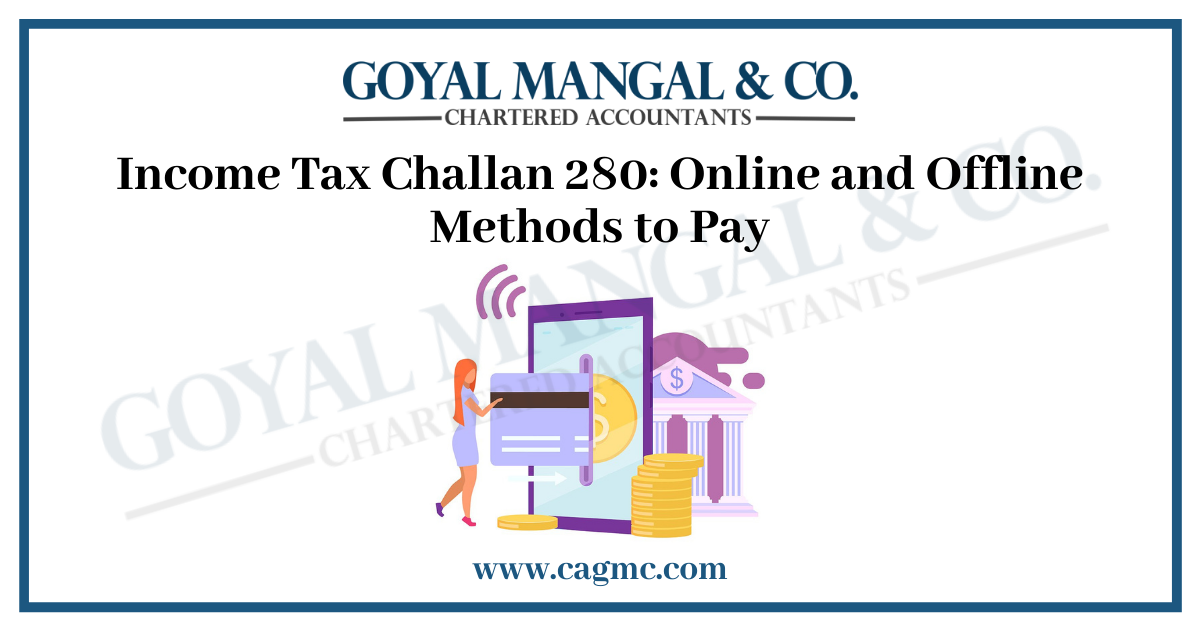 Income Tax Challan 280: Online and Offline Methods to Pay