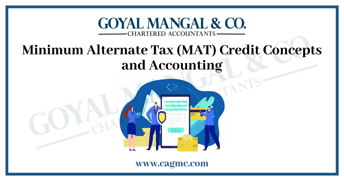 Minimum Alternate Tax (MAT) Credit Concepts and Accounting