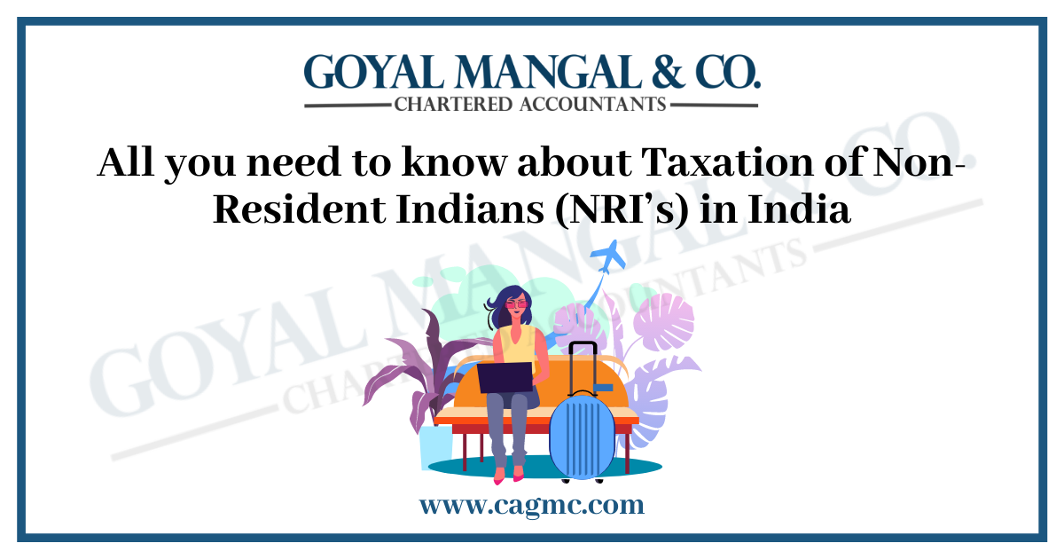 All you need to know about Taxation of Non-Resident Indians (NRI's) in India