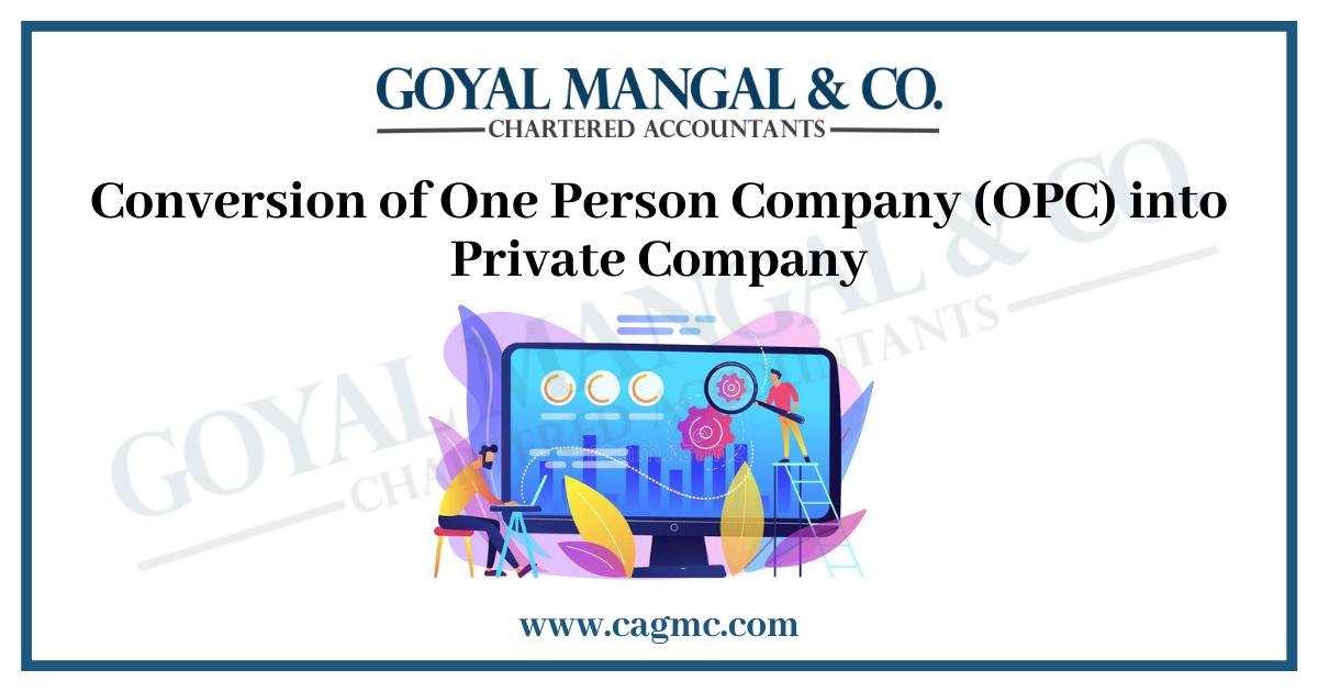 Conversion of One Person Company (OPC) into Private Company